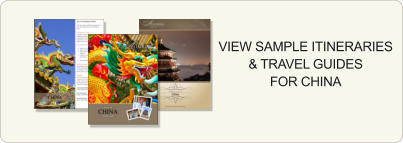 VIEW SAMPLE ITINERARIES & TRAVEL GUIDES FOR CHINA