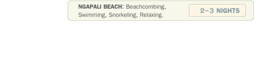 NGAPALI BEACH: Beachcombing, Swimming, Snorkeling, Relaxing. 2-3 NIGHTS
